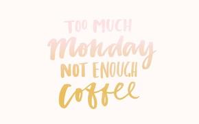 Картинка понедельник, кофе, осень, мотивация, надпись