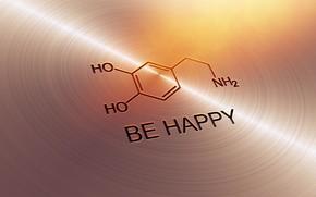 Обои text, mood, texture, Chemistry, happy, dopamine, be happy