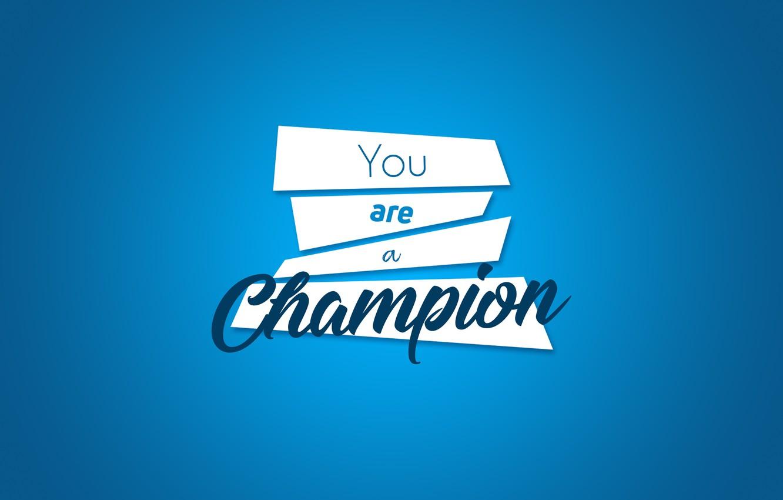 Фото обои Минимализм, Текст, Мотивация, Градиент, Чемпион, Синий цвет